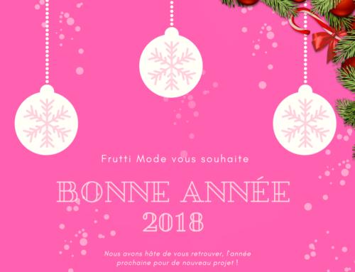 Frutti Mode vous souhaite une excellente année 2018 !